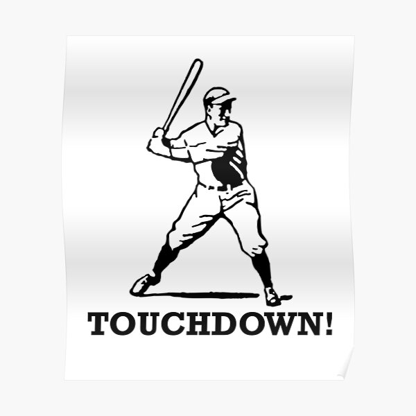 Baseball Noob Touchdown Funny Sports Poster