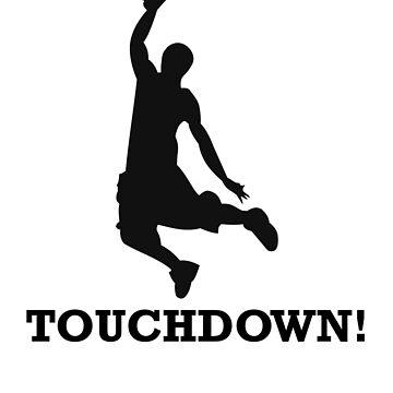 Basketball Sports Funny Touchdown by benhonda