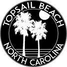 Topsail Beach North Carolina  by MyHandmadeSigns