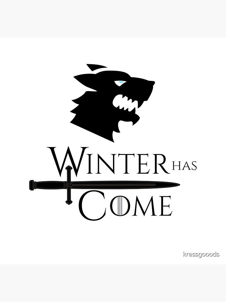 Game of Thrones - Winter has Come! by kressgooods
