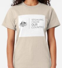 Australia Stealing From Our Country T-shirt classique