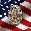Los Angeles Police Department - LAPD Detective Badge over American Flag by Serge Averbukh
