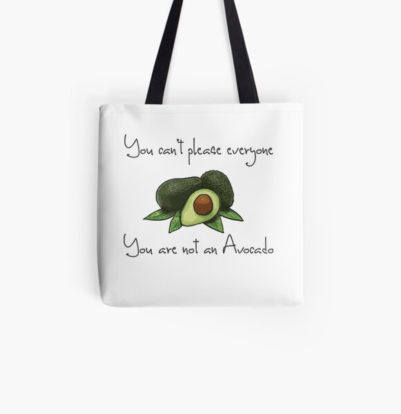 You can't please everyone - you are not an avocado. (v1) Funny Avocado Design  All Over Print Tote Bag