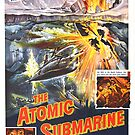 Vintage Hollywood Nostalgia The Atomic Submarine Film Movie Advertisement Poster by jnniepce