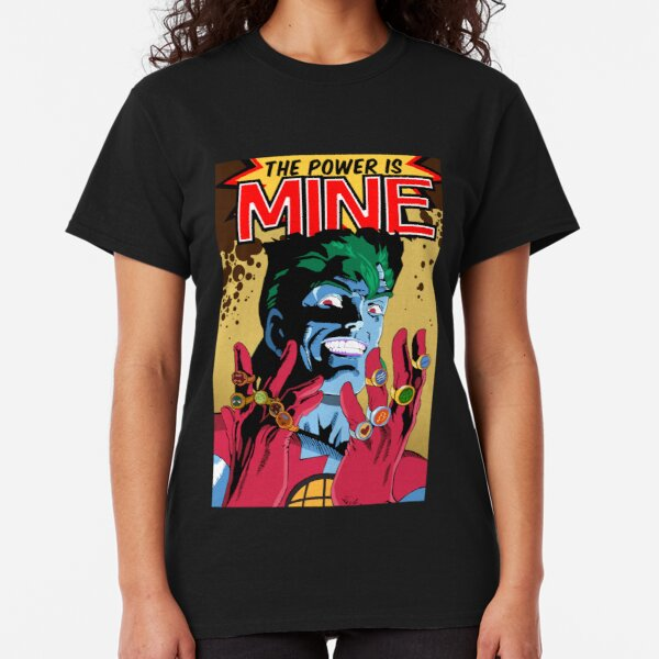 The Power Is Mine Classic T-Shirt