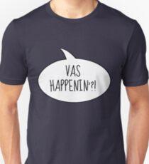Vas happenin?! T-Shirt