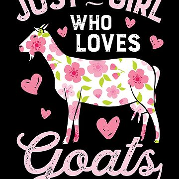 Just a Girl who Loves Goats T shirt Goat Farmer Farm Women by LiqueGifts