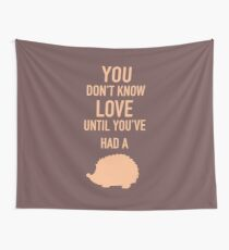You Donu0027t Know Love Until Youu0027ve Had A Hedgehog   Peach Wall