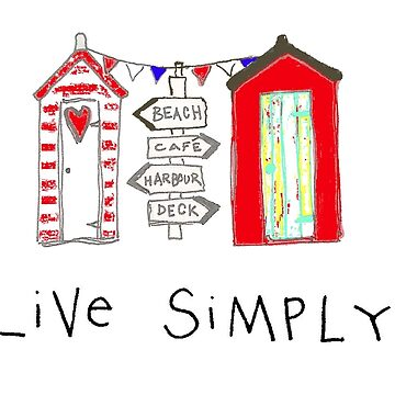 Live Simply - beach huts by WendyMassey