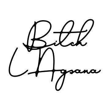 B*tch LAgsana Signature by IsaacPierpont