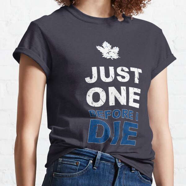 Toronto Maple Leafs - Just One!! Classic T-Shirt