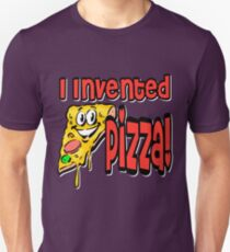 I Invented Pizza Unisex T-Shirt