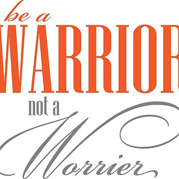 be a warrior by kathrynne