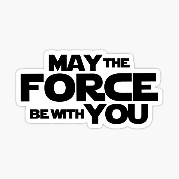MAY THE FORCE BE WITH YOU GRAPHICS Sticker