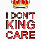 I don't King Care by asktheanus