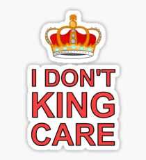 I don't King Care Sticker