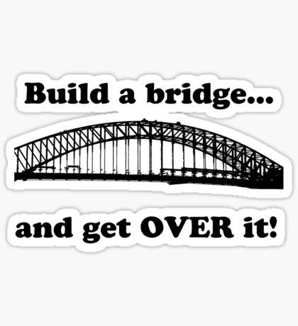 Build a bridge  Sticker