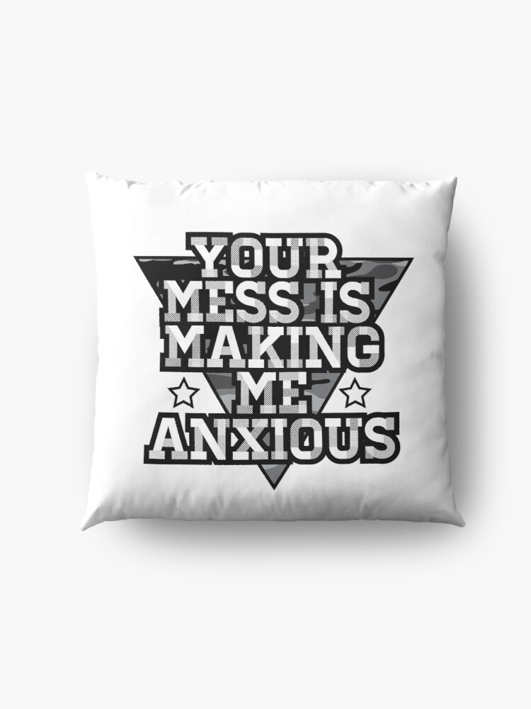 Alternate view of Your Mess is Making me Anxious - Schitts Creek Floor Pillow