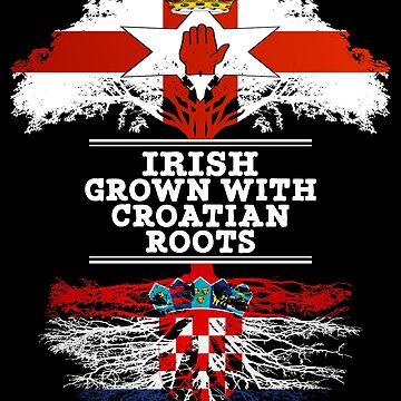 Northern Irish Grown With Croatian Roots - Gift For Croatian With Roots From Croatia by Popini