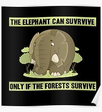 THE ELEPHANT SURVIVES ONLY IN THE FOREST! GIFT Poster