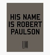 His Name Is Robert Paulson Photographic Print