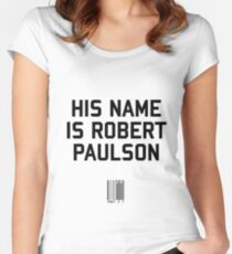His Name is Robert Paulson Women's Fitted Scoop T-Shirt