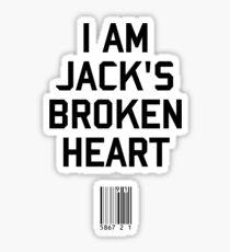 I Am Jack's Broken Heart Sticker