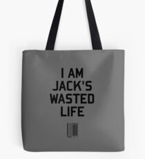 I Am Jack's Wasted Life Tote Bag