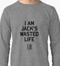 I Am Jack's Wasted Life Lightweight Sweatshirt