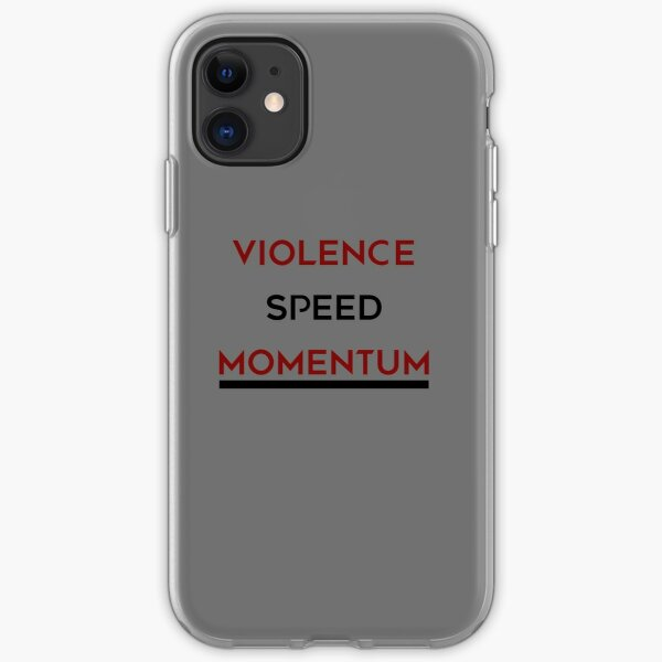 There is going to be Violence, Speed and Momentum. iPhone Soft Case