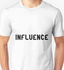 influence Unisex T-Shirt