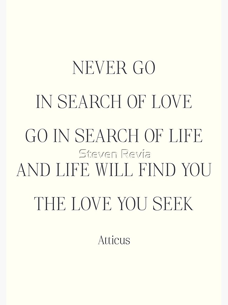 Atticus Poem Never Go In Search Of Love Go In Search Of Life Girls Book Typography Strong Woman Free Women Greeting Card