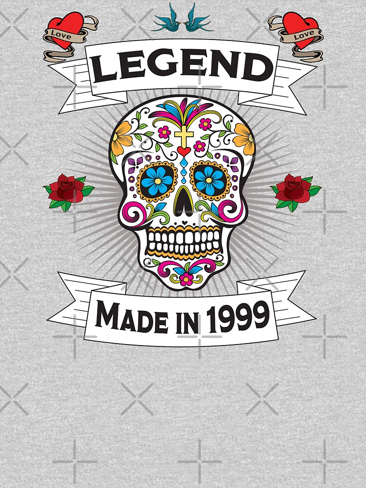 20th Birthday Design - Sugar Skull Legend Made In 1999  by kudostees