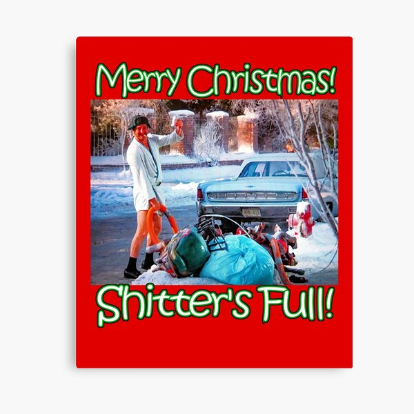 Cousin Eddie Shitter's Full Canvas Print
