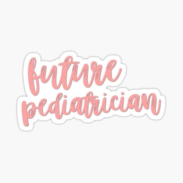Future Pediatrician  Sticker
