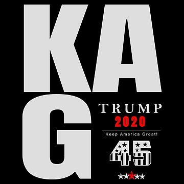 Keep America Great | KAG | Trump 2020 by PureCreations