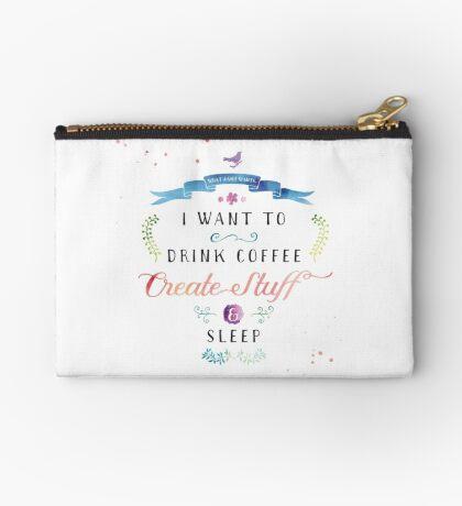 I want to drink coffee, create stuff & sleep Studio Pouch