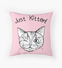 JUST KITTEN! 2 Throw Pillow