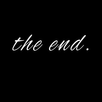 The End - Goodbye. (Design Day 357) by TNTs