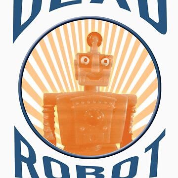 Dead Robot 2 by tedhealey