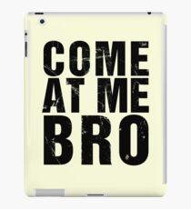Come At Me Bro (Version 2) [BLACK] iPad Case/Skin