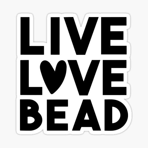 Funny Beader Jewelry, Beading, Beads Designer Live Love Bead Sticker