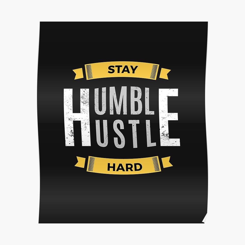 Mantente humilde ajetreado duro Póster