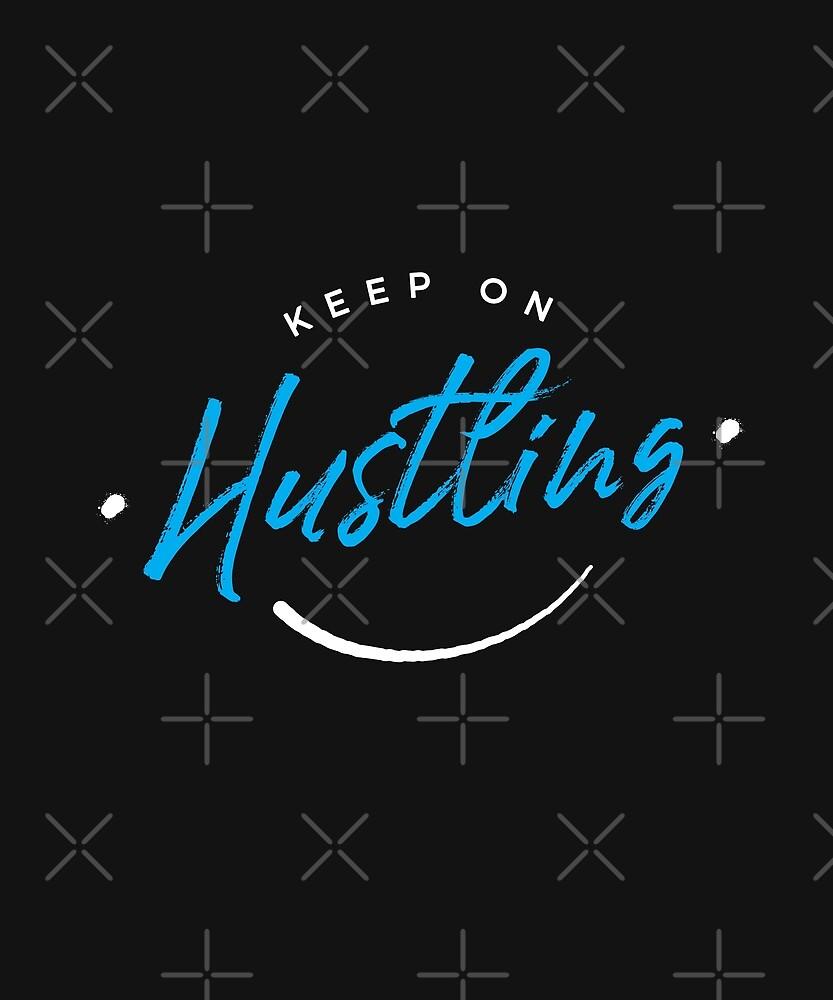 Keep On Hustling by zoljo