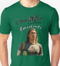 I AM NOT A CASSEROLE! Unisex T-Shirt