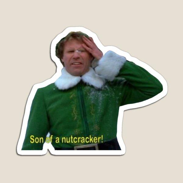 SON OF A NUTCRACKER!!!11!1 Magnet