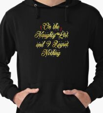 On the Naughty List and i Regret Nothing Christmas T-shirt Gift Lightweight Hoodie