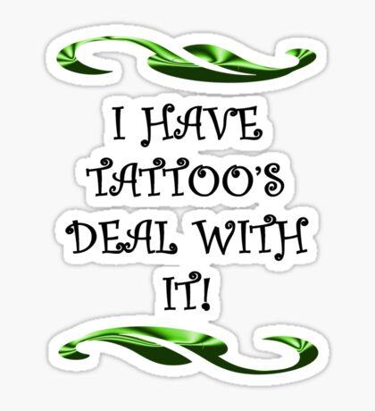I have tattoo's Sticker