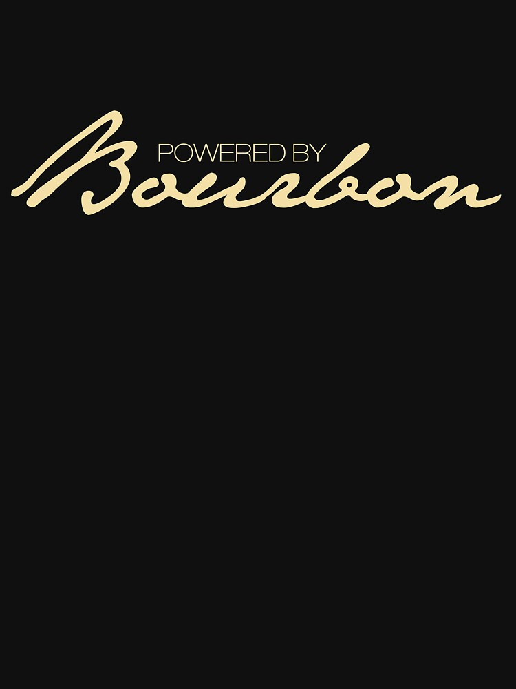 'Powered By Bourbon' Cool Bourbon Day Whiskey  Shirt by leyogi