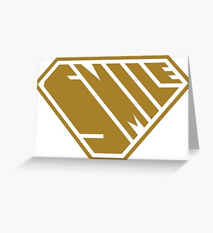 Smile SuperEmpowered (Gold) Greeting Card